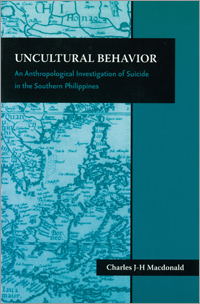 "Monographs of the Center for Southeast Asian Studies 21. Monographs of the Center for Southeast Asian Studies ""UNCULTURAL BEHAVIOR"" Charles J-H Macdonald"