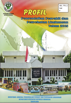 Disease Control and Environmental Health Profile 2008, published by the Ministry of Health, Indonesia.